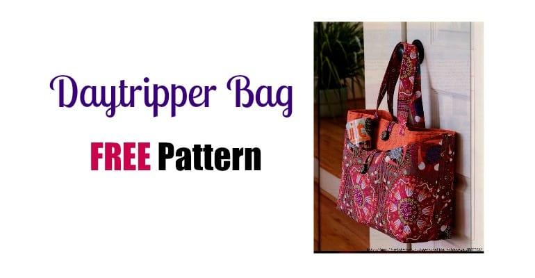 Daytripper Bag – FREE pattern