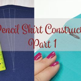 Pencil Skirt Construction Part 1